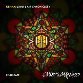 Play & Download Land 2 Air Chronicles I : ReRelease : Chaos and the Darkness by Kenna   Napster