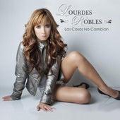Las Cosas No Cambian by Lourdes Robles