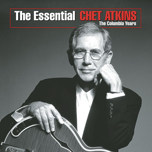 Play & Download Essential Chet Atkins: The... by Chet Atkins | Napster