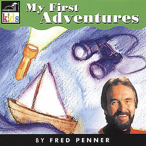 My First Adventures by Fred Penner