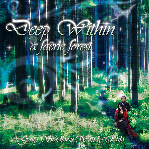 Play & Download Deep Within A Faerie Forest by Gary Stadler | Napster