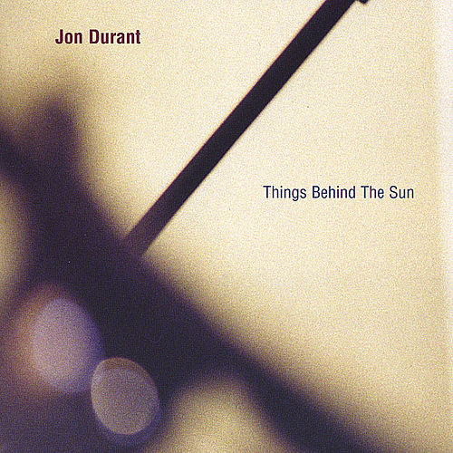 Things Behind The Sun by Jon Durant