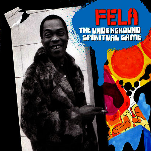 Play & Download The Underground Spiritual Game by Fela Kuti | Napster