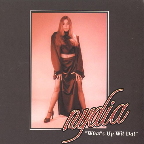 What's Up Wit Dat by Nydia