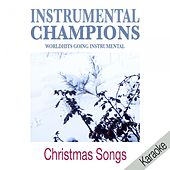 Christmas Songs (Karaoke) by Instrumental Champions
