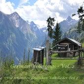 German Folksongs - Volume 2  /  Die schönsten deutschen Volkslieder - Teil 2 by Die lustigen Vagabunden