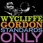 Standards Only by Wycliffe Gordon