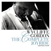 The Complete Joyride by Wycliffe Gordon