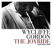Play & Download The Joyride by Wycliffe Gordon | Napster