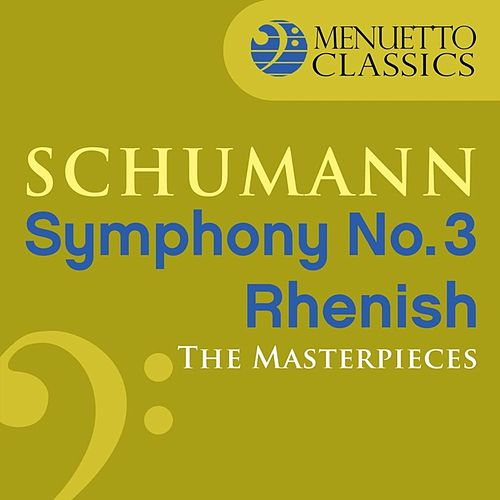 The Masterpieces - Schumann: Symphony No. 3