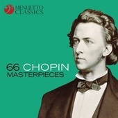 Play & Download 66 Chopin Masterpieces by Various Artists | Napster