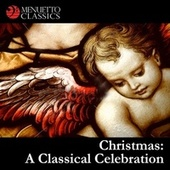 Christmas: A Classical Celebration by Various Artists