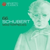Play & Download 66 Schubert Masterpieces by Various Artists | Napster