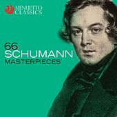 Play & Download 66 Schumann Masterpieces by Various Artists | Napster