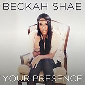 Play & Download Your Presence by Beckah Shae | Napster