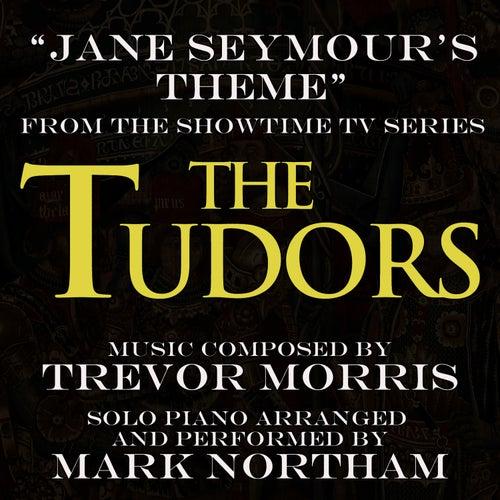 'The Tudors' - Jane Seymour's Theme (Trevor Morris) (Single) by Mark Northam