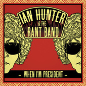 When I'm President von Ian Hunter
