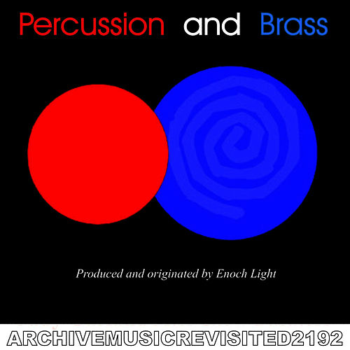 Play & Download Percussion and Brass by Enoch Light | Napster