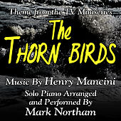 The Thorn Birds - Main Theme for Solo Piano from the ABC mini-series (Henry Mancini) (Single) by Mark Northam