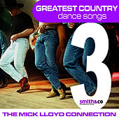 Greatest Country Dance Songs, Volume 3 by The Mick Lloyd Connection