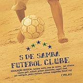 Play & Download S de Samba Futebol Clube by Various Artists | Napster