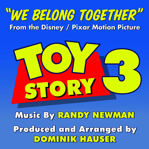 Play & Download Toy Story 3 - 'We Belong Together' (Instrumental mix) (Randy Newman) - Single by Dominik Hauser | Napster