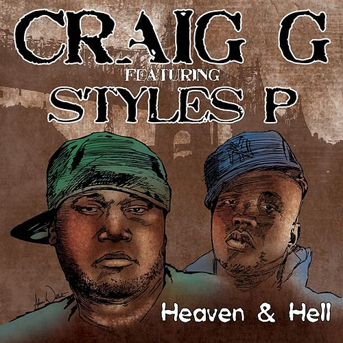 Heaven & Hell (feat. Styles P) - Single by Craig G
