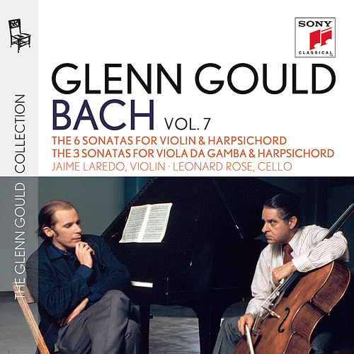 Glenn Gould plays Bach: The 6 Sonatas for Violin & Harpsichord BWV 1014-1019; The 3 Sonatas for Viola da gamba & Harpsichord BWV 1027-1029 by Various Artists
