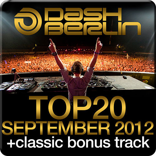 Play & Download Dash Berlin Top 20 - September 2012 (Including Classic Bonus Track) by Various Artists | Napster