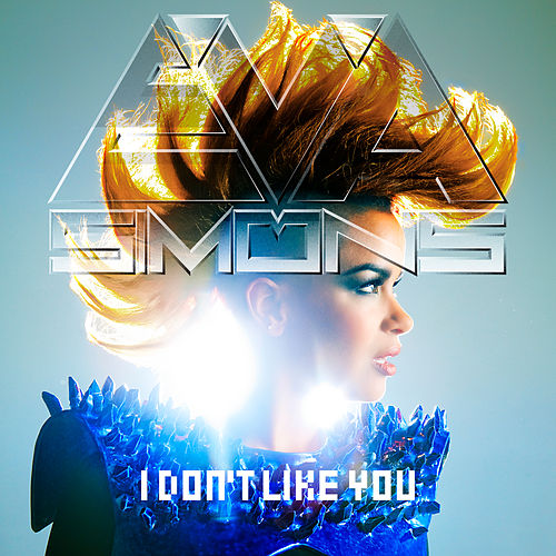 I Don't Like You von Eva Simons