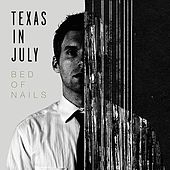 Play & Download Bed of Nails by Texas In July | Napster