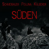 Play & Download Süden by Schmidbauer Pollina Kälberer | Napster