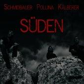 Süden by Schmidbauer Pollina Kälberer
