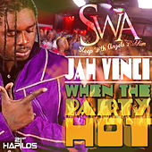 When the Party Hot - Single by Jah Vinci