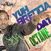 Yuh Bredda Dat - Single by I-Octane