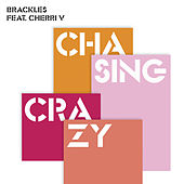 Play & Download Chasing Crazy (feat. Cherri V) EP by Brackles | Napster
