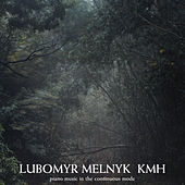 KMH: Piano Music in the Continuous Mode by Lubomyr Melnyk