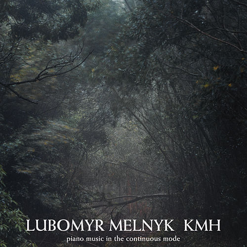 Play & Download KMH: Piano Music in the Continuous Mode by Lubomyr Melnyk | Napster