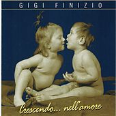 Crescendo...nell'amore by Gigi Finizio