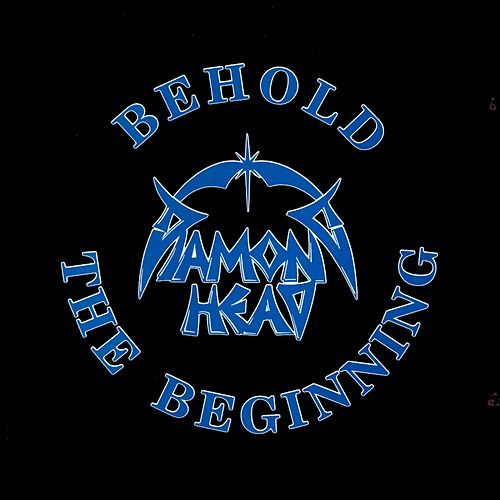 Play & Download Behold the Beginning by Diamond Head | Napster