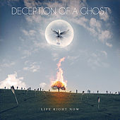 Life Right Now by Deception of a Ghost