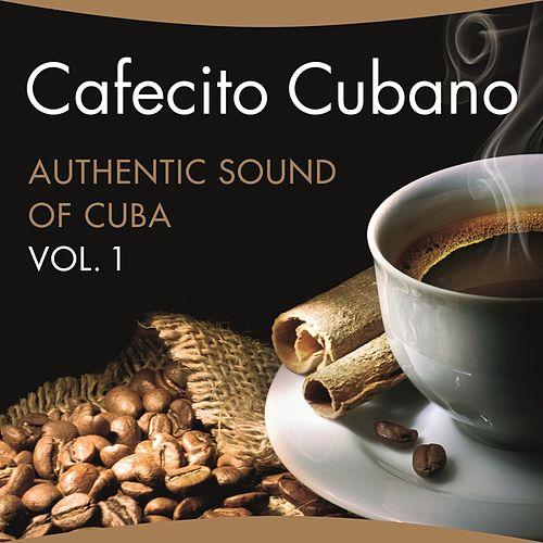Play & Download Cafecito Cubano Vol. 1 by Various Artists | Napster