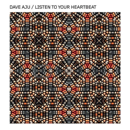 Play & Download Listen To Your Heartbeat by Dave Aju | Napster
