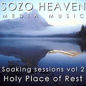 Play & Download Soaking Sessions, Vol 2: Holy Place of Rest by Sozo Heaven | Napster