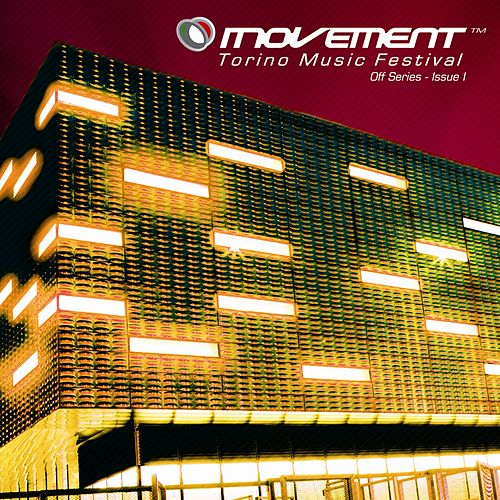 Play & Download Movement - Torino Music Festival - Off Series (Issue I) by Various Artists | Napster