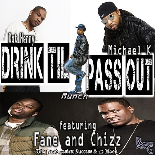 Play & Download Drink Til i Pass Out by Fame and Chizz | Napster