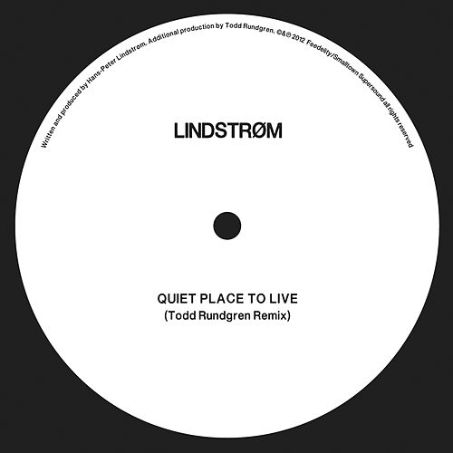 Play & Download Quiet Place To Live - Todd Rundgren Remix by Lindstrom | Napster