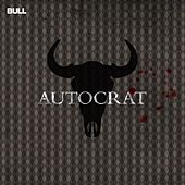 Play & Download Autocrat by Bull | Napster