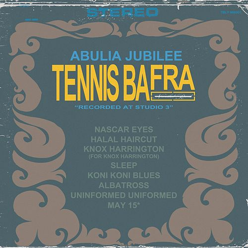 Play & Download Abulia Jubilee by Tennis Bafra   Napster