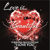 Love Is Beautiful by Various Artists